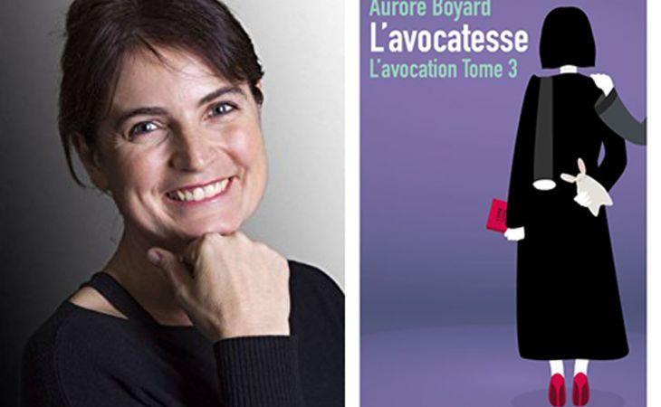 Maître Aurore Boyard nous présente son nouveau roman : L'avocatesse