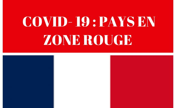 COVID-19 : RETOUR EN FRANCE DEPUIS LES PAYS CLASSES EN ZONE ROUGE